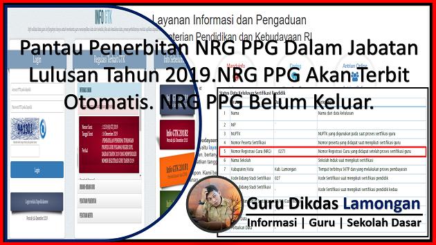 Pantau Penerbitan NRG PPG Dalam Jabatan Lulusan Tahun 2019. NRG PPG Akan Terbit Otomatis. NRG PPG Belum Keluar