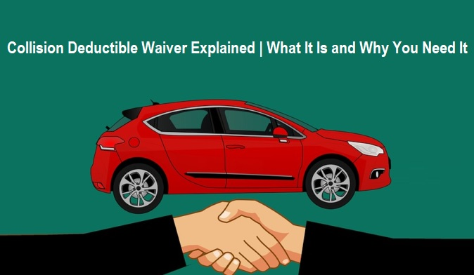 Collision Deductible Waiver