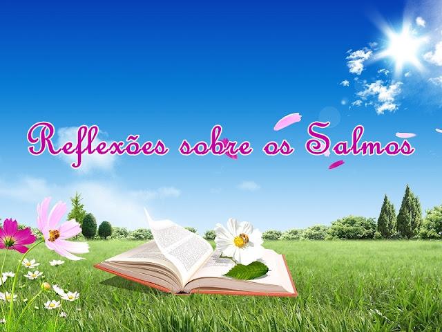 Reflexões sobre os Salmos - Salmo 1