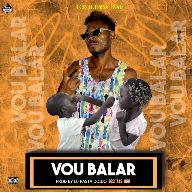 Tcb Bumba Bwé - Vou Balar (Afro house)(Prod by Dj Rasta Doido)