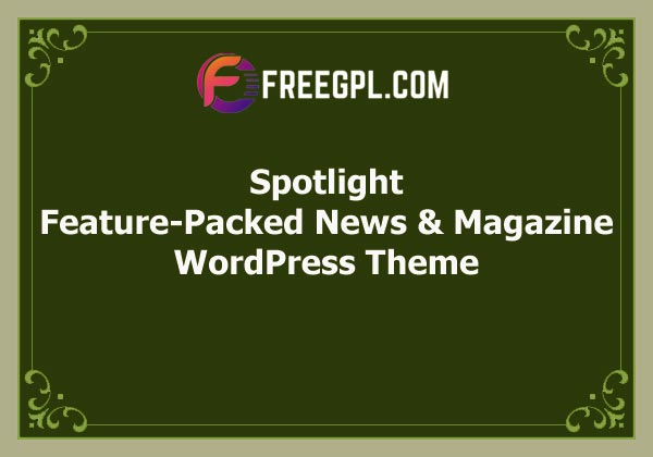 Spotlight – Feature-Packed News & Magazine WordPress Theme Free Download