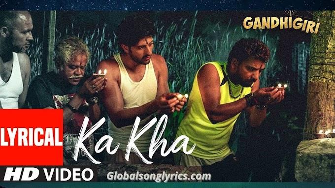 KA KHA Song Lyrics From Gandhiri |Shivam Pathak| T-Series|
