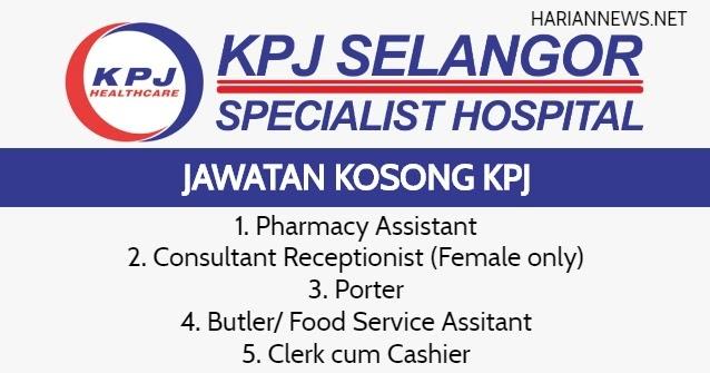 Jawatan Kosong Kpj Selangor Specialist Hospital Kerani Pembantu Farmasi Pelbagai Jawatan