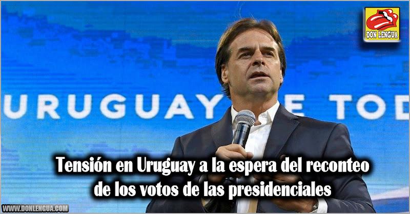 Tensión en Uruguay a la espera del reconteo de los votos de las presidenciales