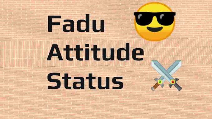 Fadu attitude status | 60+ letest khatarnak attitude status