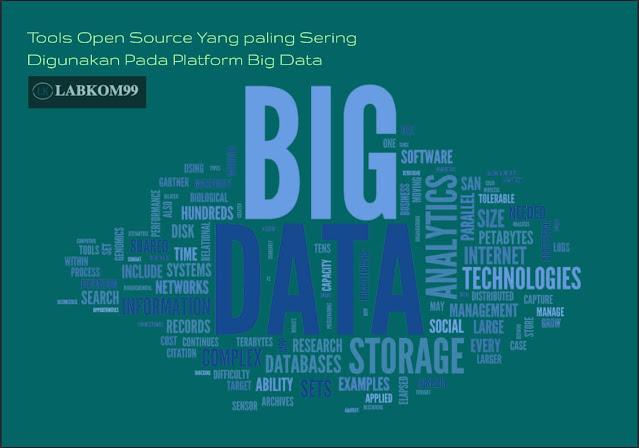 Tools Open Source Yang paling Sering Digunakan Pada Platform Big Data