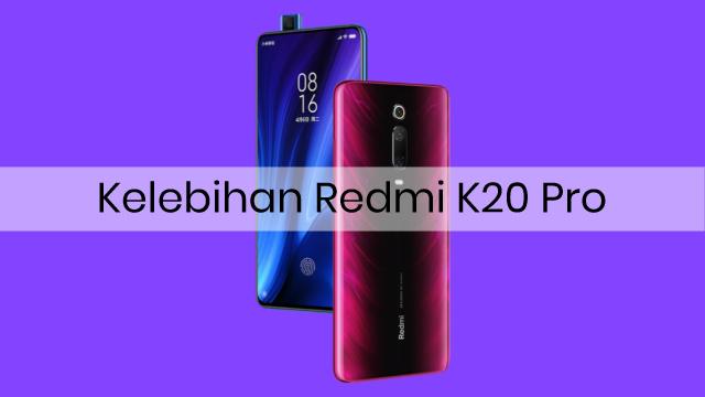 Kelebihan HP Xiaomi Redmi K20 Pro Terbaru 2019