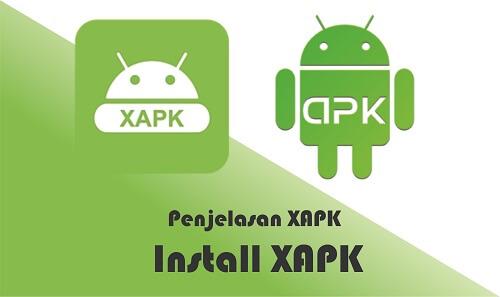 Apa Itu Xapk Dan Bagaimana Cara Install Xapk Di Android Dengan Mudah
