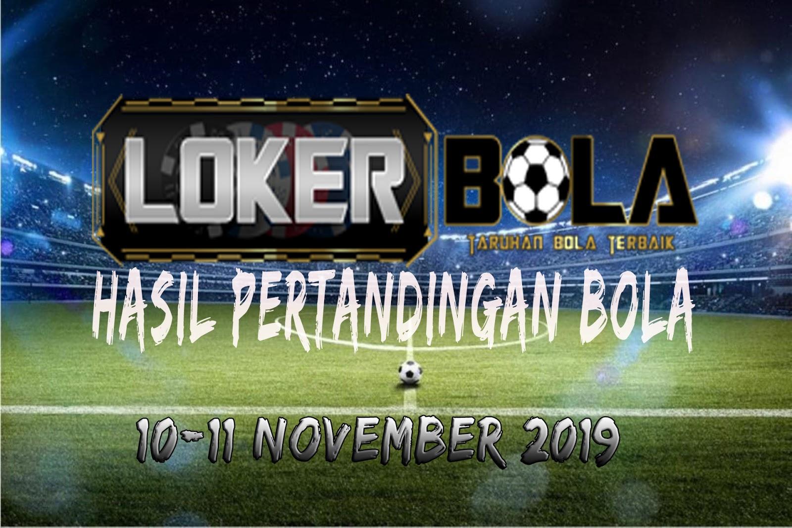 HASIL PERTANDINGAN BOLA 10 – 11 NOVEMBER 2019