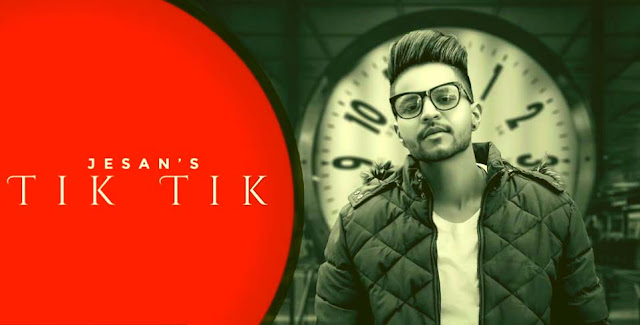 TIK TIK LYRICS- JESAN | PUNJABI SONG
