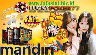 Fafaslot 855 Daftar Fafa Slot Bank Mandiri 24 Jam