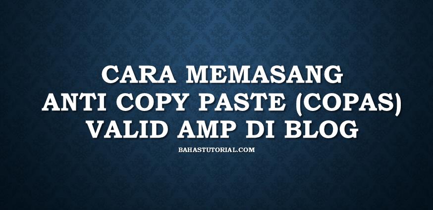 Cara Memasang Anti Copy Paste Valid Amp Di Blog