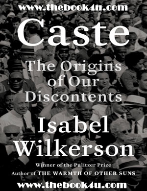 Caste, The Origins of Our Discontents, Isabel Wilkerson, PDF book, free download