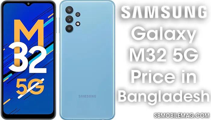 Samsung Galaxy M32 5G, Samsung Galaxy M32 5G Price, Samsung Galaxy M32 5G Price in Bangladesh