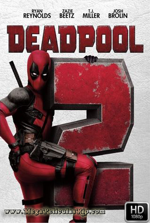 Deadpool 2 [1080p] [Latino-Ingles] [MEGA]