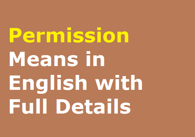 Permission Means in English with Full Details
