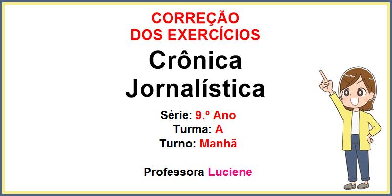 CORREÇÃO DOS EXERCÍCIOS Crônica Jornalística