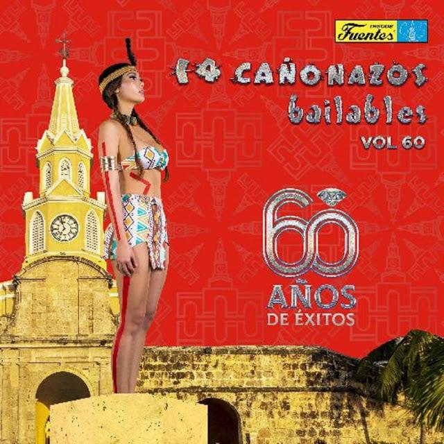 14 Cañonazos Bailables volumen 60, homenaje a Cartagena, la emblemática ciudad que vio nacer a don Antonio Fuentes, creador de la prestigiosa empresa disquera.