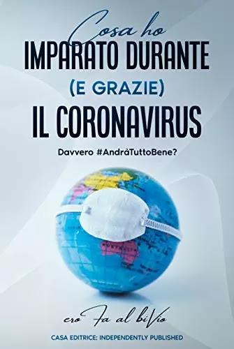 Cosa ho imparato durante (e grazie) il coronavirus