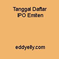 Tanggal Daftar IPO Emiten