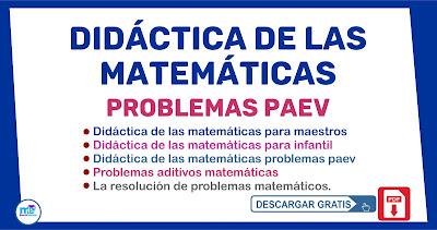 Didáctica de las Matemáticas Problemas PAEV