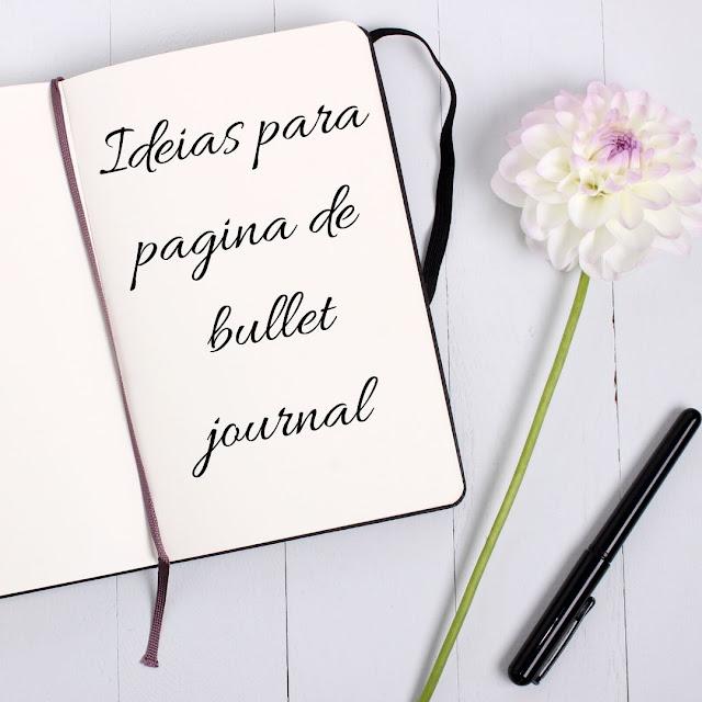 25 ideias de paginas para fazer no seu bullet journal.