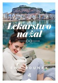 Lekarstwo na żal Ewa Zdunek - recenzja