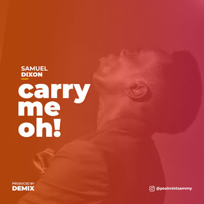 Samuel Dixon - Carry Me Oh Audio
