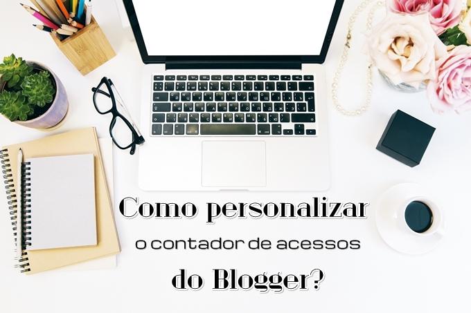 Como personalizar o contador de visualizações do Blogger?