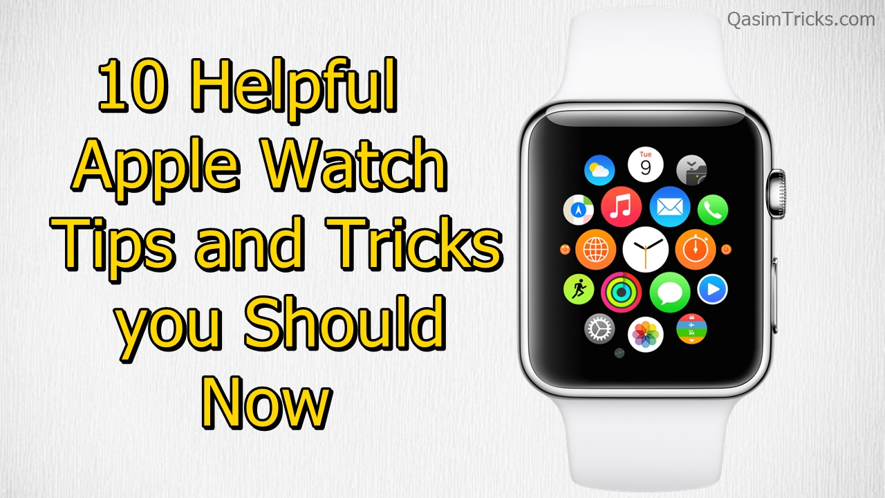 10 Helpful Apple watch tips and tricks you should now 2020