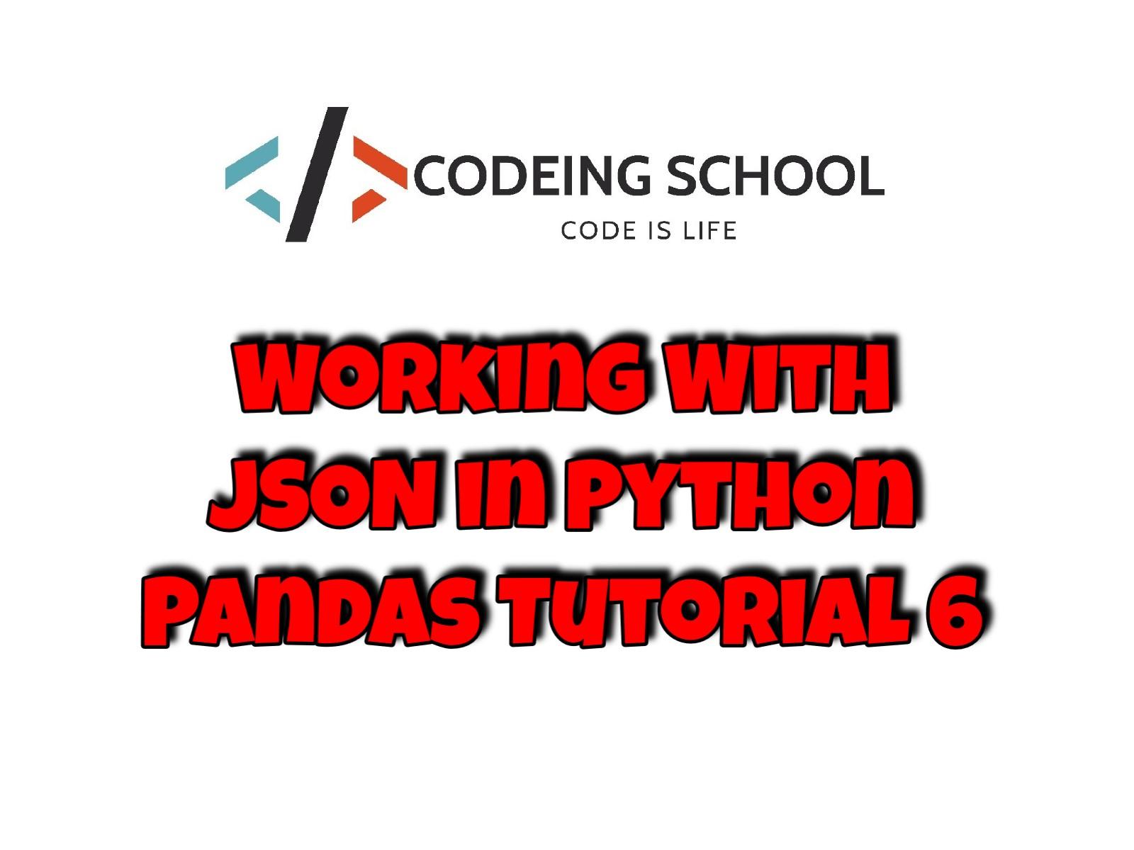 Working With JSON in Python | Pandas Tutorial 6 | Big Data Tutorials