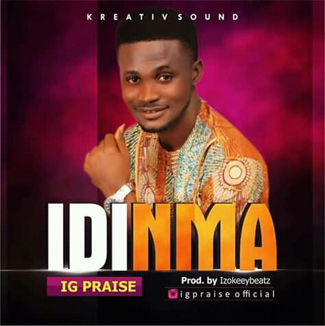 DOWNLOAD Gospel Music: Idinma by IG Praise