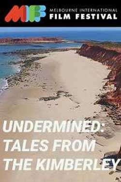Undermined - Tales from the Kimberley (2018)