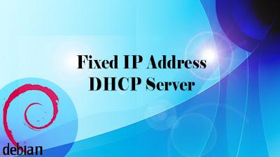 fixed ip address dhcp server debian 8