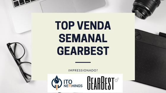 Os mais vendidos da Semana na Gearbest