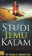 Judul Buku : STUDI ILMU KALAM Pengarang : Dr. Suryan A. Jamrah, M.A. Penerbit : Kencana