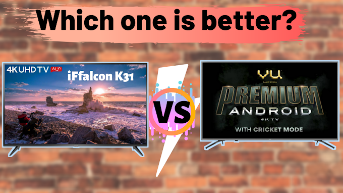 iFfalcon K31 Vs Vu Premium Android TV 2019| Which Is Better?