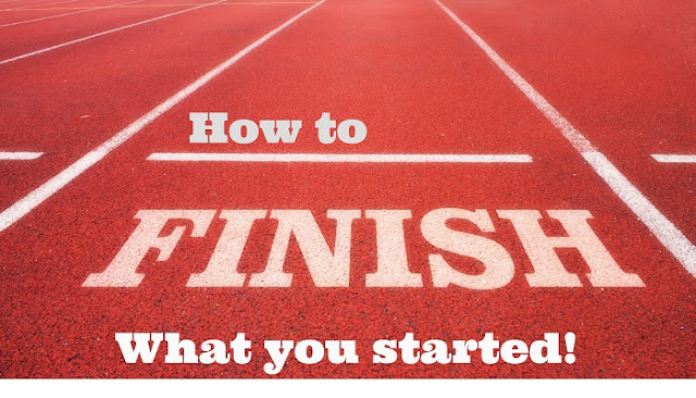 5 Tips on How to Finish What You Start
