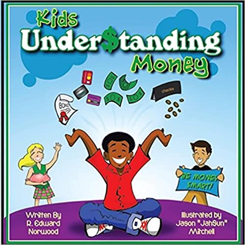 Kids Under$tanding Money by R Edward Norwood