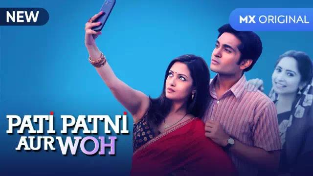 Pati Patni Aur Woh (MX Player) Web Series Story,Cast,official trailer