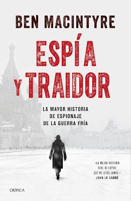 Espía y traidor. La mayor historia de espionaje de la Guerra Fría - Ben Macintyreo (2019)