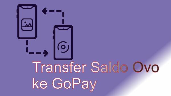 Transfer Saldo Ovo Ke GoPay Fee Transfer Gratis