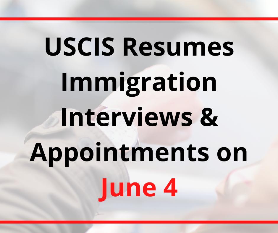 Sweet Beginning USA: USCIS Resumes Immigration Interviews