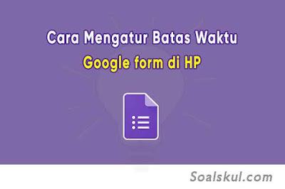 ara Mengatur Batas Waktu (Timer) Google Form di HP dengan formLimiter
