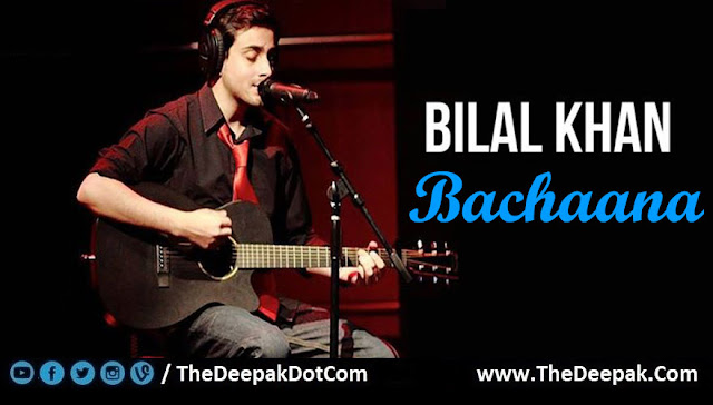 BACHANA Guitar Tabs Leads, Hindi song sung by BILAL KHAN from Pakistan
