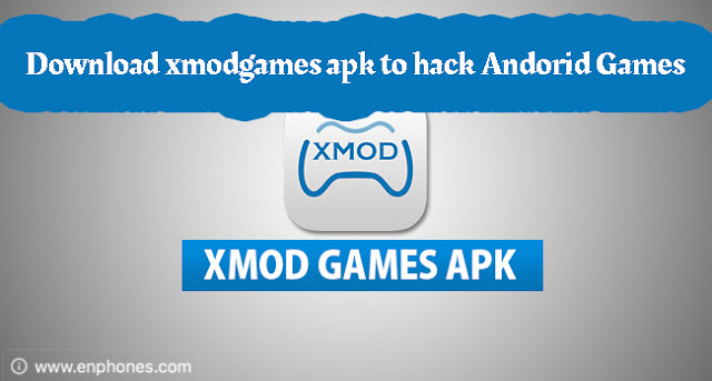 Download xmodgames apk to hack Android Games