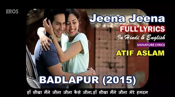 Jeena Jeena Lyrics in Hindi - ATIF ASLAM - BADLAPUR