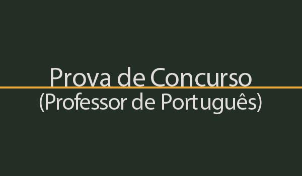 Prova de Concurso para Professor de Língua Portuguesa com Gabarito
