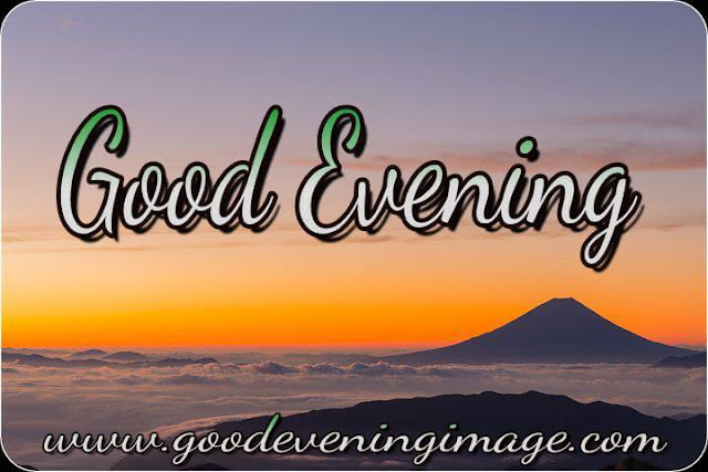 Good evening Image wishes for friends and family
