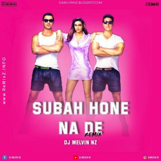 Subha Hone Na De (Remix) DJ Melvin NZ